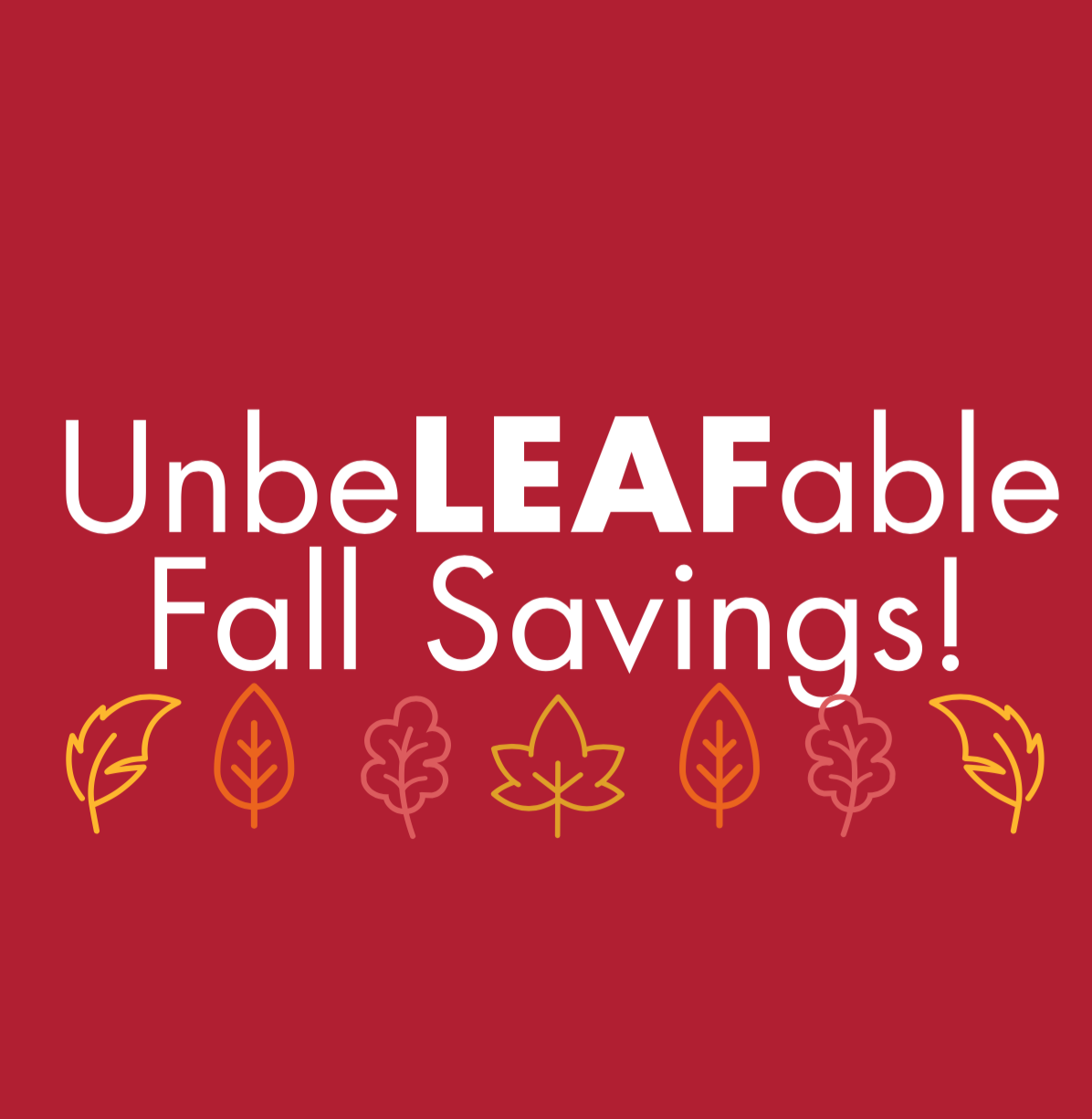 Fall Savings Event!