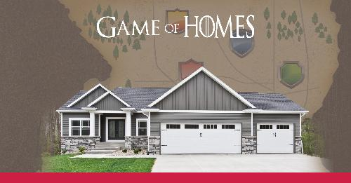 The Game of Homes has begun at Skogman Homes!